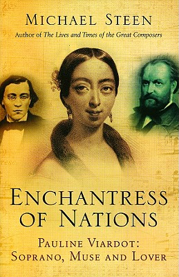 Image for Enchantress of Nations: Pauline Viardot: Soprano, Muse and Lover
