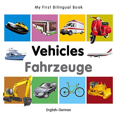 Image for My First Bilingual Book?Vehicles (English?German) (German and English Edition)