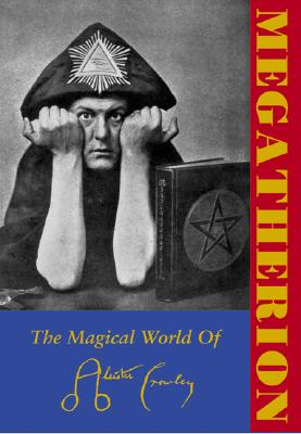 Image for Megatherion: The Magickal World of Aleister Crowley