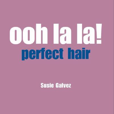 Image for Ooh LA La! Perfect Hair