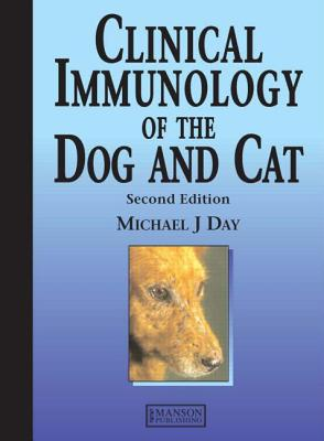 Clinical Immunology of the Dog and Cat 2nd Edition, Thomas K. Day (Author)