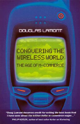Image for The Age of M-Commerce : Conquering the Wireless World