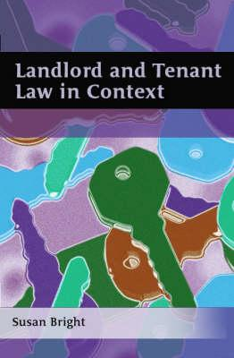 Landlord and Tenant Law in Context, Bright, Susan