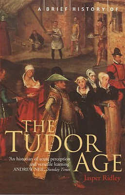 Image for A Brief History of the Tudor Age