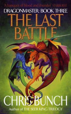 The Last Battle: Dragonmaster Book 3, Bunch, Chris