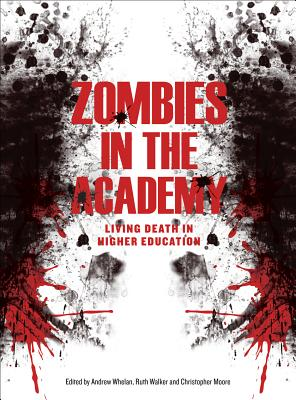Image for Zombies in the Academy: Living Death in Higher Education
