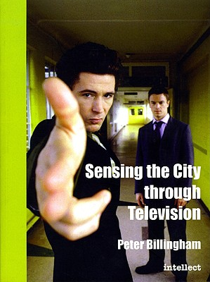 Image for Sensing the City through Television: Urban Identities in Fictional Drama