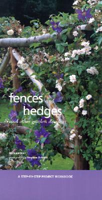 Image for Fences and Hedges: And Other Garden Dividers (Step-By-Step Project Workbook)