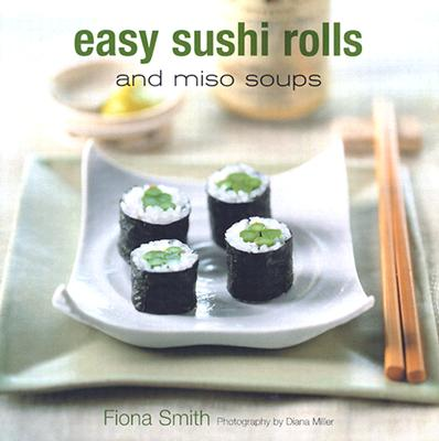 Image for EASY SUCHI ROLLS AND MISO SOUPS