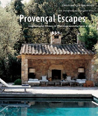 Image for Provencal Escapes : inspirational homes in Provence and the Cote Dázur
