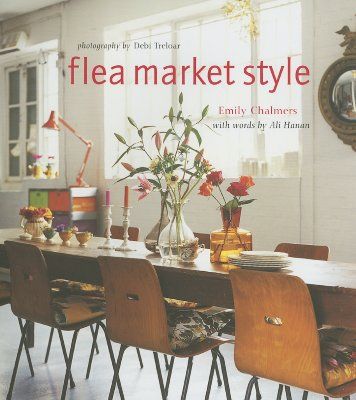 Flea Market Style, Chalmers, Emily; Hanan, Ali