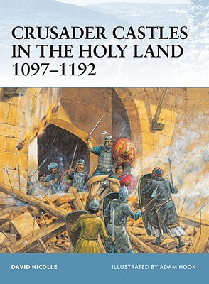 Image for Crusader Castles in the Holy Land 1097?1192 (Fortress)