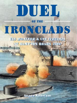 Image for Duel of the Ironclads: USS Monitor and CSS Virginia at Hampton Roads 1862