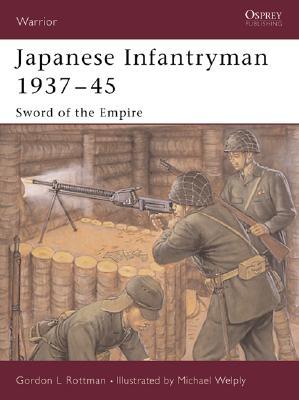 Japanese Infantryman 1937?45: Sword of the Empire (Warrior), Rottman, Gordon L.