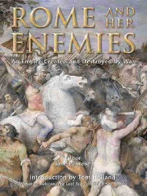 Image for Rome and Her Enemies: An Empire Created and Destroyed by War