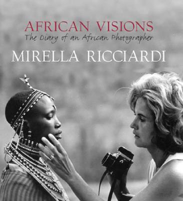 Image for African Visions: The Diary of an African Photographer