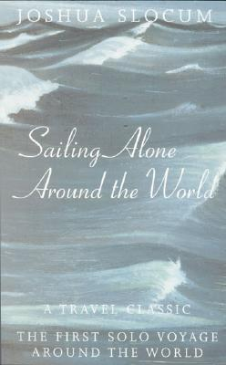 Image for Sailing Alone Around the World: A Travel Classic: The First Solo Voyage Around the World (Phoenix Press)