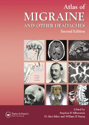 Atlas of Migraine and Other Headaches, Silberstein, Stephen D. [Editor]; Stiles, Alan [Editor]; Young, William B. [Editor];
