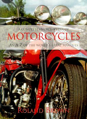 Image for Complete Encyclopedia of Motorcycles:  An A-Z of the World's Great Marques
