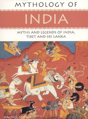 Image for Mythology of India: Myths and Legends of India, Tibet and Sri Lanka