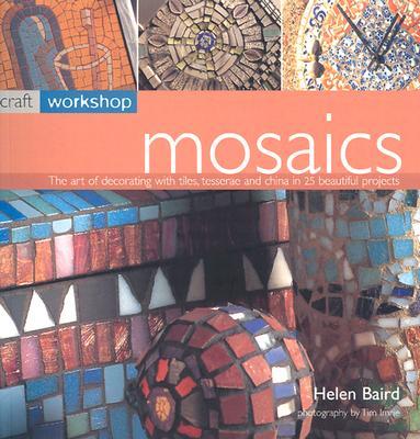 Mosaics: Craft Workshop Series, Baird, Helen