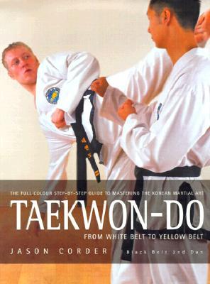 Image for Taekwon-Do: From White Belt to Yellow Belt