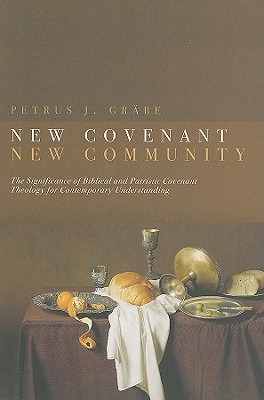 Image for New Covenant, New Community: The Significance of Biblical and Patristic Covenant for Contemporary Understanding