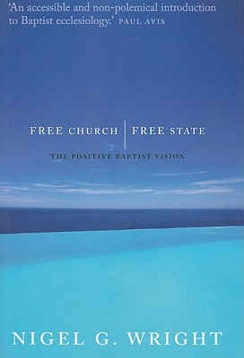Image for Free Church, Free State: The Positive Baptist Vision