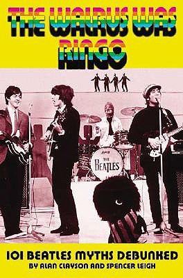 Image for The Walrus Was Ringo: 101 Beatles Myths Debunked
