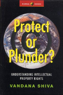 Image for Protect or Plunder: Understanding Intellectual Property Rights (Global Issues Series)
