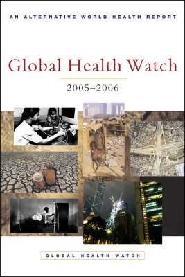Image for Global Health Watch 2005-06: An Alternative World Health Report