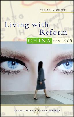 Image for Living With Reform: China Since 1989 (Global History of the Present)