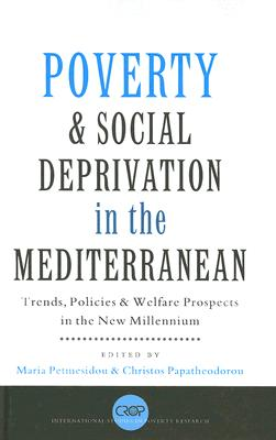 Image for Poverty and Social Deprivation in the Mediterranean: Trends, Policies and Welfare Prospects in the New Millennium (International Studies in Poverty Research)
