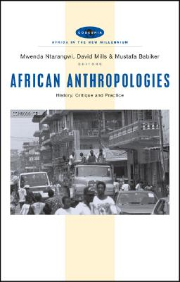 Image for African Anthropologies: History, Critique and Practice (Africa in the New Millennium)