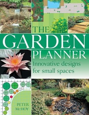 Image for The Complete Garden Planning Book: The Definitive Guide to Designing and Planting a Beautiful Garden
