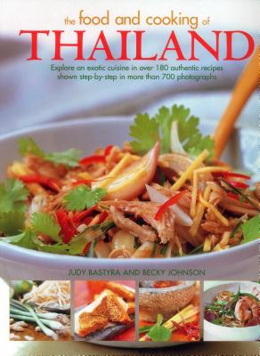 Image for The Food and Cooking of Thailand: Explore An Exotic Cuisine In Over 180 Authentic Recipes Shown Step-By-Step In More Than 700 Photographs