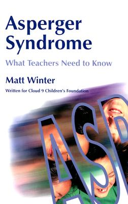Image for Asperger Syndrome - What Teachers Need to Know