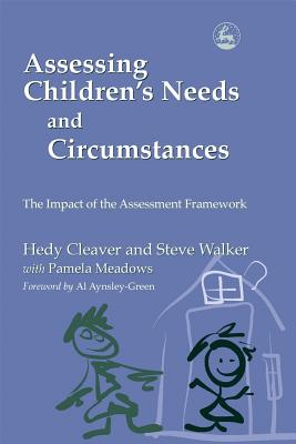 Image for Assessing Children's Needs and Circumstances: The Impact of the Assessment Framework
