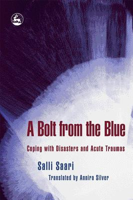 Image for A Bolt From the Blue: Coping with Disasters and Acute Traumas