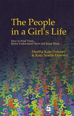 Image for The People in a Girl's Life: How to Find Them, Better Understand Them and Keep Them (Dear Daughter)