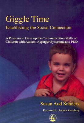 Image for Giggle Time - Establishing the Social Connection: A Program to Develop the Communication Skills of Children With Autism, Asperger Syndrome and PDD