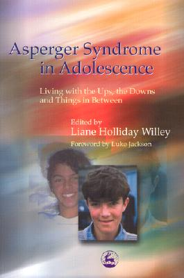 Image for Asperger Syndrome in Adolescence: Living with the Ups, the Downs and Things in Between