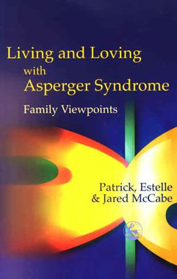 Image for Living and Loving With Asperger Syndrome: Family Viewpoints