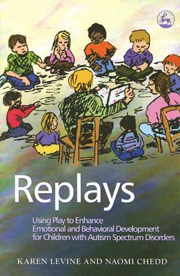 Image for Replays: Using Play to Enhance Emotional and Behavioural Development for Children with Autism Spectrum Disorders