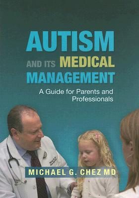 Image for Autism and Its Medical Management: A Guide for Parents and Professionals