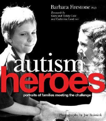 Image for Autism Heroes: Portraits of Families Meeting the Challenge