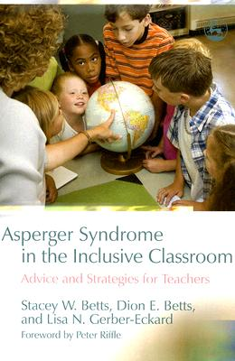 Image for Asperger Syndrome in the Inclusive Classroom: Advice and Strategies for Teachers