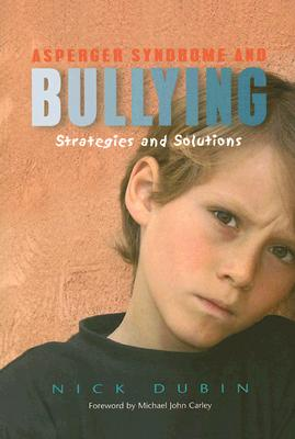 Image for Asperger Syndrome and Bullying: Strategies and Solutions