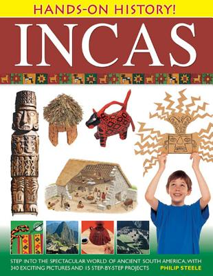 Image for Hands-On History! Incas: Step into the spectacular world of ancient South America, with 340 exciting pictures and 15 step-by-step projects