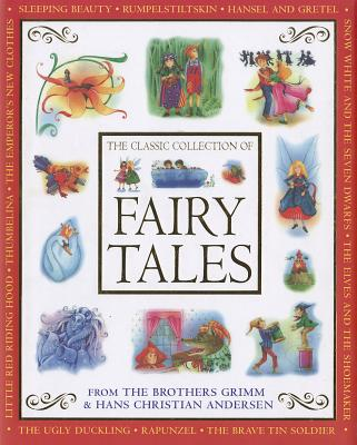 The Classic Collection of Fairy Tales: From The Brothers Grimm & Hans Christian Andersen, Nicola Baxter